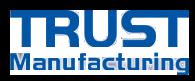 Trust Manufacturing